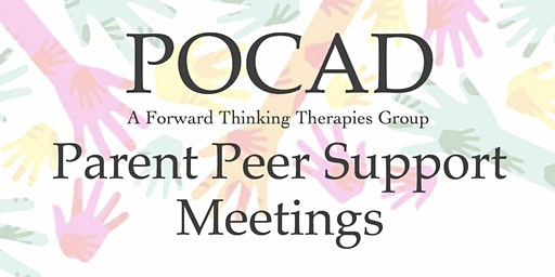 POCAD Parents of Children with Anxiety & Depression Peer Support Group Meet