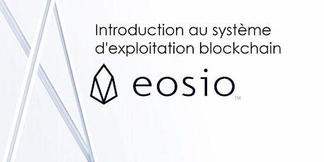 Atelier: Introduction au système d'exploitation blockchain - EOSIO billets