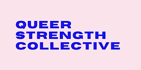 Queer Strength Collective: January 23rd @ 6:30pm tickets