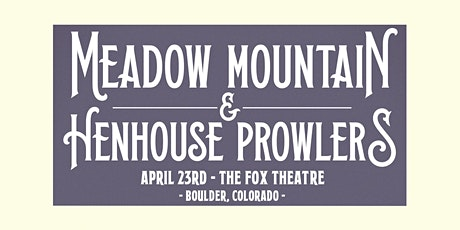 MEADOW MOUNTAIN + HENHOUSE PROWLERS with STEEPLAND STRING BAND tickets