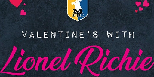 Valentines With Lionel Richie Tribute - Including 2 Course Meal