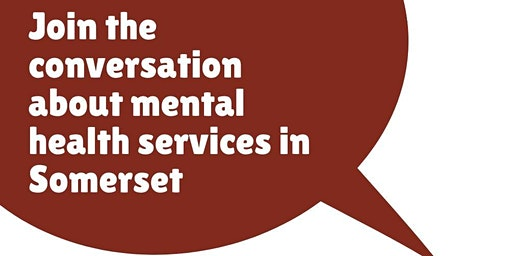 Join the conversation about mental health services in Somerset