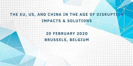 The EU, US, and China in the Age of Disruption: Impacts and Solutions. tickets