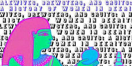 Alewives, Brewsters, and Gruits: A History of Women in Beer tickets
