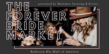The Forever Bride Market - Sunday, February 16, 2020 tickets