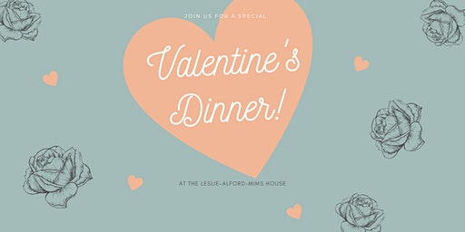 Valentine's Dinner at the Leslie-Alford-Mims House