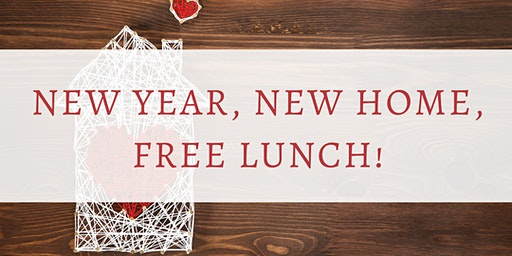 New Year, New Home, Free Lunch! - First Time Home Buyer Seminar