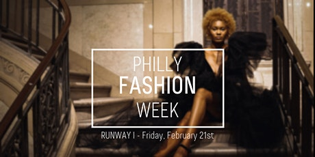 Philly Fashion Week Runway 1 tickets
