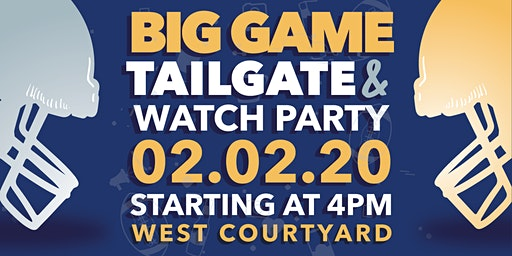 BIG GAME Tailgate & Watch Party