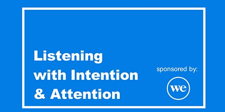 Listening with Intention and Attention tickets
