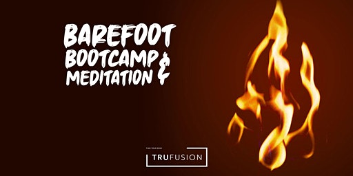 Barefoot Bootcamp & Meditation