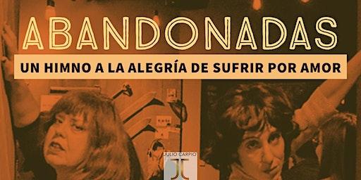 Abandonadas: un himno a la alegría de sufrir por amor