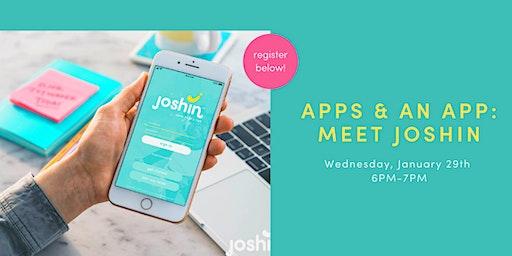 Apps & An App: Meet Joshin