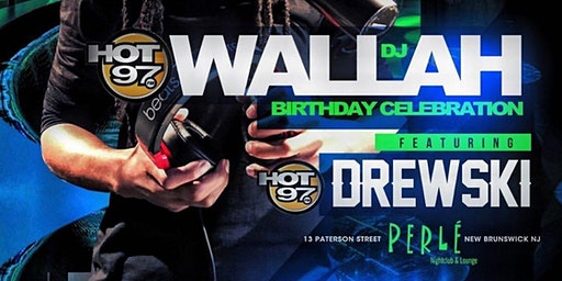 Hot 97's DJ Wallah's Birthday w/ DJ Drewski