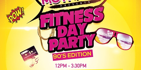 STAY MOTIVATED - FITNESS DAY PARTY 90'S EDITION tickets