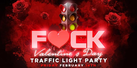 F#CK VALENTINE'S DAY TRAFFIC LIGHT PARTY @ APT. 175 tickets