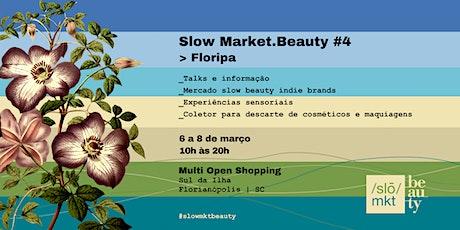Slow Market.Beauty #4 | Edição Floripa ingressos