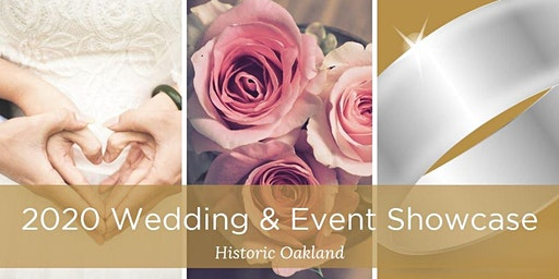 Historic Oakland's 2020 Wedding & Event Showcase