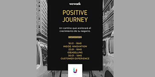 POSITIVE JOURNEY      Customer Experience (CX)