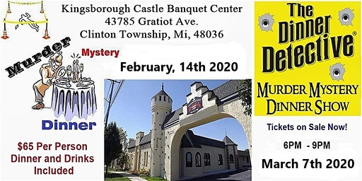 Murder Mystery Dinner Show,  Feb 14th 2020