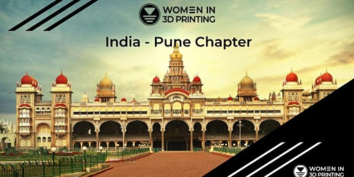 Women in 3D Printing , INDIA- Pune Chapter