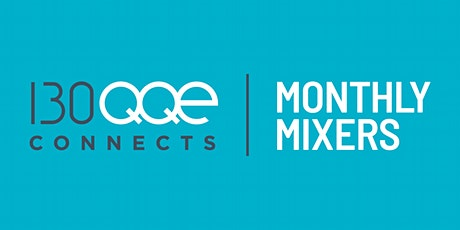 130 QQE Connects - Monthly Mixers: The Remix Project tickets