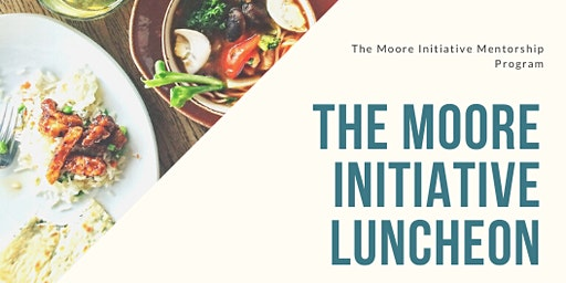 The Moore Initiative Luncheon
