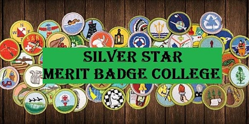 Silver Star Merit Badge College February 8th and 22nd