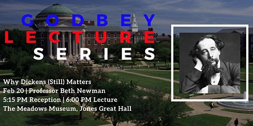 2020 Godbey Lecture Series: Why Dickens (Still) Matters