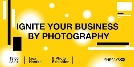 SheSaysMunich: Ignite your business by photography tickets