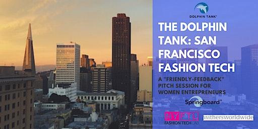 Dolphin Tank: San Francisco | Fashion Tech