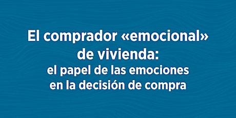 """EL COMPRADOR """"EMOCIONAL"""" DE VIVIENDA entradas"""