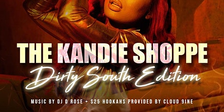THE KANDIE SHOPPE EXPERIENCE DIRTY SOUTH EDITION tickets