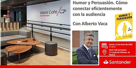 Humor y Persuasión. Conectar eficientemente con la audiencia - Alberto Vaca entradas