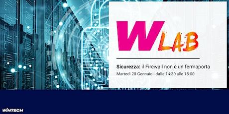 WintechLab sulla Sicurezza: il Firewall non è un fermaporta biglietti