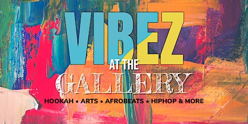 VYBZ @ THE GALLERY | AfroBeats - HipHop & More (FRIDAYs)