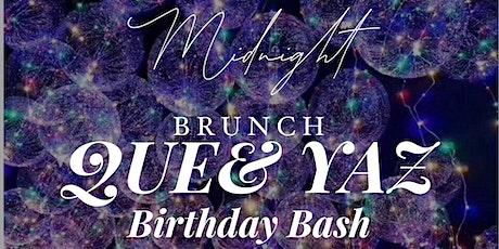 MIDNIGHT BRUNCH BIRTHDAY BASH for QUE & YAZ tickets