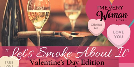 Let's Smoke About It - Valentine's Day Edition by IEWS tickets
