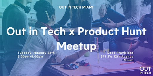 Out in Tech Miami | Out in Tech x Product Hunt Meetup