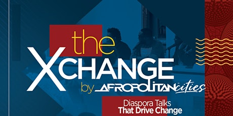 The Xchange - Unleashing Opportunities By Bridging The Diaspora Divide tickets