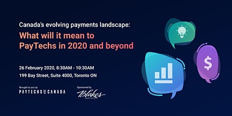 Canada's evolving payments landscape: What will it mean to PayTechs in 2020 tickets
