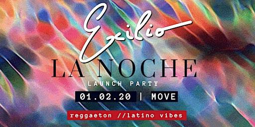 La Noche - EXILIO Launch