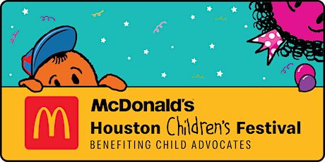 2020 McDonald's Houston Children's Festival- This event is currently postponed, stay tuned for new dates! tickets