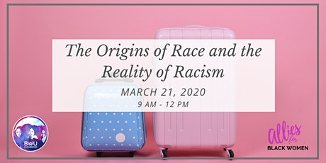 The Origins of Race and the Reality of Racism tickets