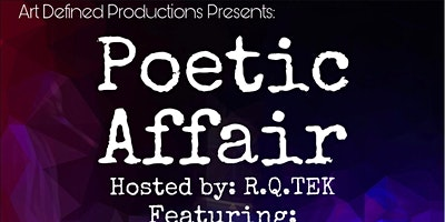 Art Defined  Productions Presents Poetic Affair