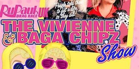 Klub Kids Exeter presents The Vivienne & Baga Chipz Show (ages 14+) tickets