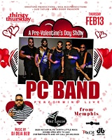 THE PRE- VALENTINE'S DAY SHOW WITH THE PC BAND
