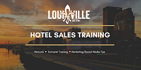 Louisville Tourism Hotel Sales/Marketing Training tickets