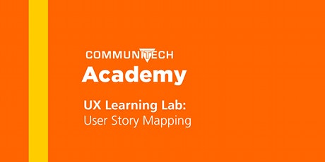 Communitech Academy: UX Learning Lab: User Story Mapping - Spring 2020 tickets