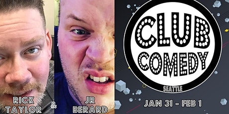 Rick Taylor & JR Berard at Club Comedy Seattle Jan 31-Feb 1 tickets